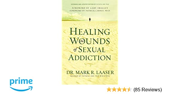 Healing the Wounds of Sexual Addiction: Mark Laaser, Ph D  Gary