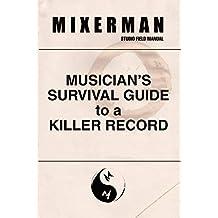 Musician's Survival Guide to a Killer Record