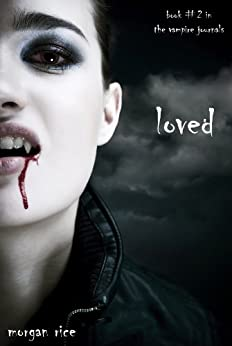 Loved (Book #2 in the Vampire Journals) by [Rice, Morgan]