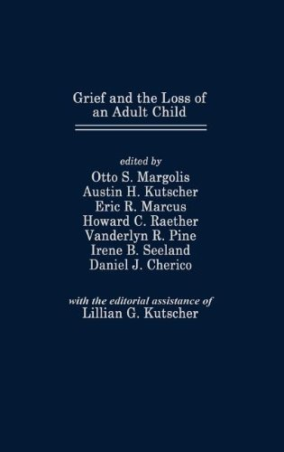 Grief and the Loss of an Adult Child (Foundation of Thanatology Series)