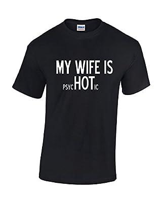 Crazy Bro's Tees My Wife is PsycHOTic - Funny Psycho Wife Men's T-Shirt