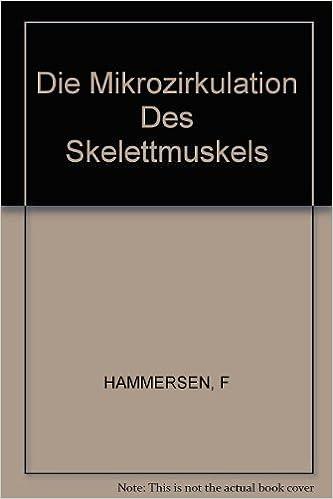 Die Mikrozirkulation Des Skelettmuskels: Berichte Des 3. Bodensee-symposiums Uber Mikrozirkulation, Lindau, Oktober 1983. por F. Hammersen epub