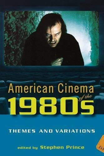 American Cinema of the 1980s: Themes and Variations (Screen Decades: American Culture/American (1980s Themes)