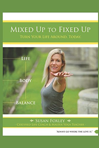Mixed Up to Fixed Up: Turn Your Life Around. Today.