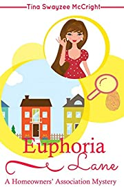 Euphoria Lane (Homeowners' Association Cozy Mystery Book 1)