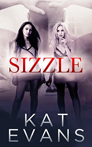Sizzle kindle edition by kat evans romance kindle ebooks amazon sizzle by evans kat fandeluxe Gallery