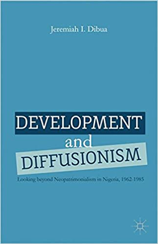 development-and-diffusionism-looking-beyond-neopatrimonialism-in-nigeria-1962-1985