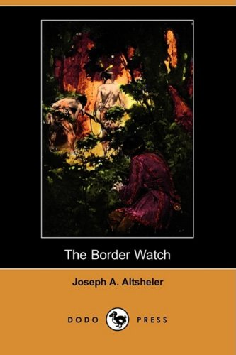 The Border Watch (Dodo Press) pdf