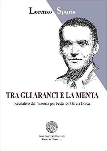 """Lorenzo Spurio, """"Tra gli aranci e la menta"""" (Ed. Poetikanten)"""
