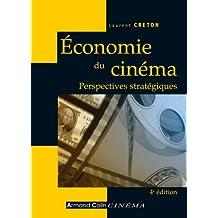 Économie du cinéma : Perspectives stratégiques (Hors Collection) (French Edition)