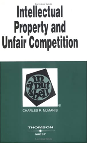 Book Intellectual Property and Unfair Competition in a Nutshell: Intellectual Property (Nutshell Series) by Charles R. McManis (2004-01-30)