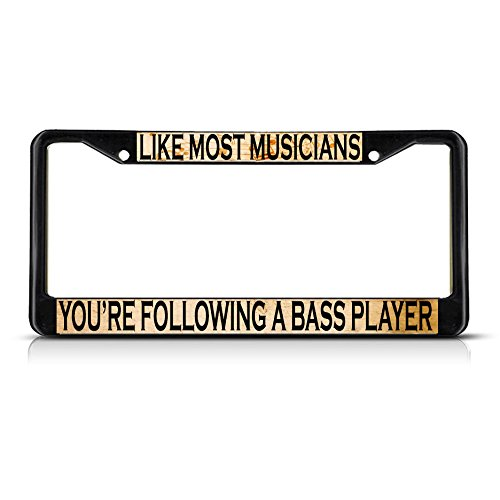 Fastasticdeals Like Most Musicians Following Bass Player Metal License Plate Frame Tag Border Black
