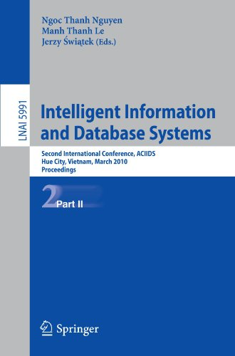 Intelligent Information and Database Systems: Second International Conference, ACIIDS 2010, Hue City, Vietnam, March 24-26, 2010, Proceedings, Part II (Lecture Notes in Computer Science) by Nguyen Ngoc Thanh Le Manh Thanh Swiatek Jerzy