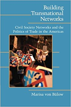 Book Building Transnational Networks: Civil Society and the Politics of Trade in the Americas (Cambridge Studies in Contentious Politics) (Volume 0)