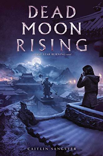 Dead Moon Rising (Last Star Burning Book 3)