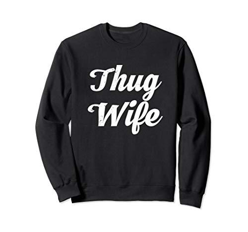 Vintage Thug Wife Sweatshirt Thug Wife Womens -