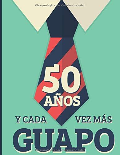 50 Años Y Cada Vez Más Guapo: Regalo de Cumpleaños 50 Años ...