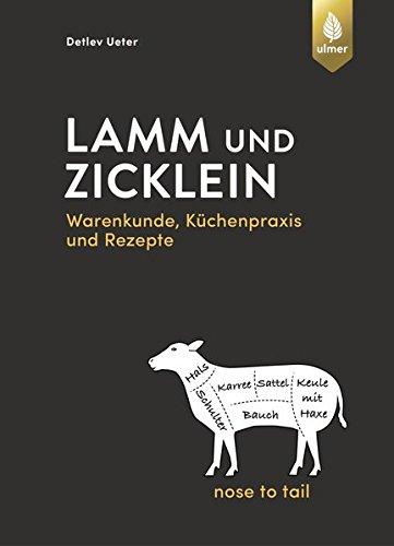 lamm-und-zicklein-nose-to-tail-warenkunde-kchenpraxis-und-rezepte