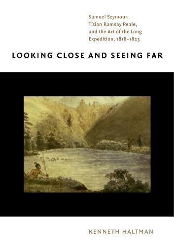 Looking Close and Seeing Far: Samuel Seymour, Titian Ramsay
