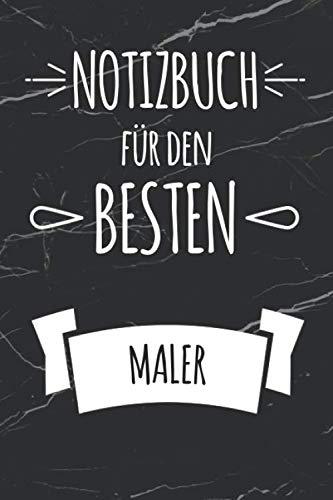 Maler Notizbuch: Das perfekte Notizbuch für jeden Maler | Geschenk & Geschenkidee | Notizbuch mit 120 Seiten (Liniert) - 6x9 (German Edition) (Geschenk Für Maler)