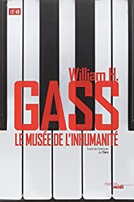 Le Musée de l'Inhumanité par William H. Gass