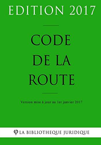 Code De La Route - Edition 2017: Version Mise à Jour Au 1er Janvier 2017 French Edition