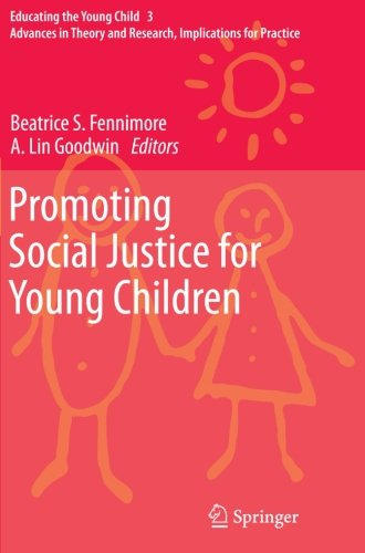 Promoting Social Justice for Young Children (Educating the Young Child)