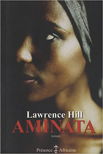 Lawrence Hill - Aminata