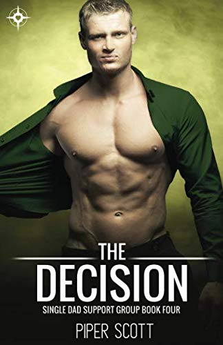 The Decision (Single Dad Support Group) by Independently published