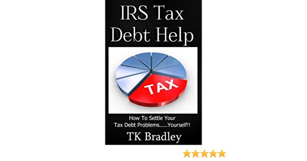 10 Ways to Settle Your IRS Tax Debt