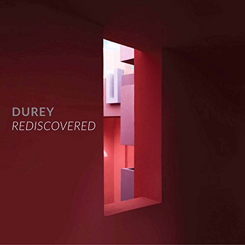 Durey Rediscovered: The Unpubl...