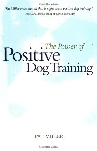 The Power of Positive Dog Training (Howell Reference Books)