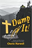 Dump It!, Cherie Harwell, 0595306519