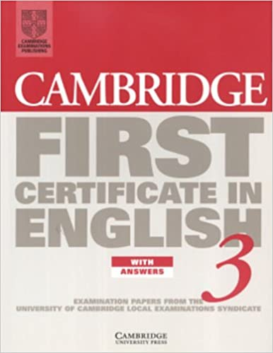 Cambridge first certificate in english 3 students book with answers cambridge first certificate in english 3 students book with answers examination papers from the university of cambridge local examinations syndicate fce yelopaper Image collections