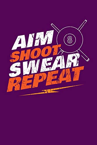 Aim Shoot Swear Repeat: Blank Lined Wide Ruled Paper for Your Creative Side por Slick Billiards