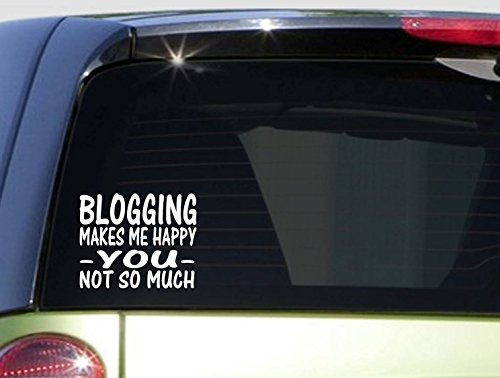 Blogging Makes Me Happy *I460* 6x6 inch Sticker decal blogger fashion blog paper