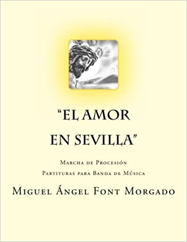 El Amor en Sevilla - Marcha Procesional: Partituras para ...
