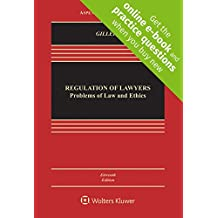 Regulation of Lawyers: Problems of Law and Ethics [Connected Casebook] (Aspen Casebook)
