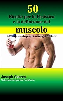 50 Ricette per la Pesistica e la definizione del muscolo ... - photo#1