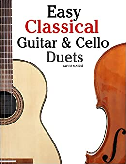 Easy Classical Guitar & Cello Duets: Featuring music of