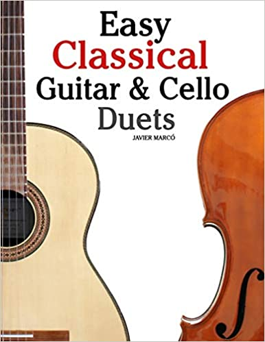 Easy Classical Guitar /& Cello Duets: Featuring music of Beethoven Bach In Standard Notation and Tablature Pachelbel and other composers Handel
