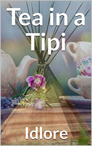 Tea in a Tipi (English Edition)