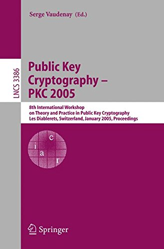 Public Key Cryptography - PKC 2005: 8th International Workshop on Theory and Practice in Public Key Cryptography (Lecture Notes in Computer Science) (Encryption Key Management Best Practices)