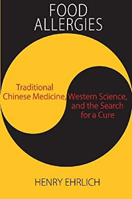 Food Allergies: Traditional Chinese Medicine, Western Science, and