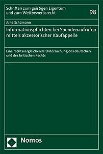 Informationspflichten Bei Spendenaufrufen Mittels Akzessorischer Kaufappelle: Eine Rechtsvergleichende Untersuchung Des Deutschen Und Des Britischen ... Und Zum Wettbewerbsrecht) (German Edition)