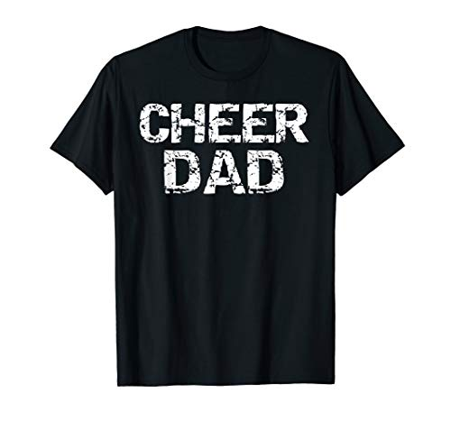 Father Cheerleading Gift from Cheerleader Daughter Cheer Dad T-Shirt