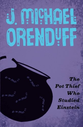 The Pot Thief Who Studied Einstein (The Pot Thief Mysteries)