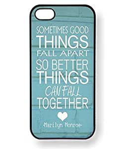 Gooddealstreet (TM) Sometimes Good Things Fall Apart so Better Things Can Fall Together Marilyn Monroe Quote Phone Case for iPhone 4 4s
