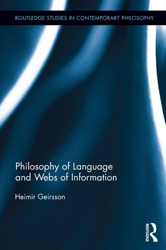 Philosophy of Language and Webs of Information (Routledge Studies in Contemporary Philosophy) Pdf