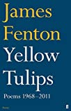 Yellow Tulips: Poems 1968-2011 by James Fenton (2013-04-04)